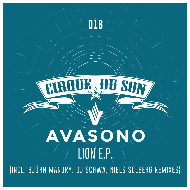 CIRQ016 Avasono - Lion EP (Incl. DJ Schwa, Björn Mandry, Neal Porter, Niels Solberg Remixes)