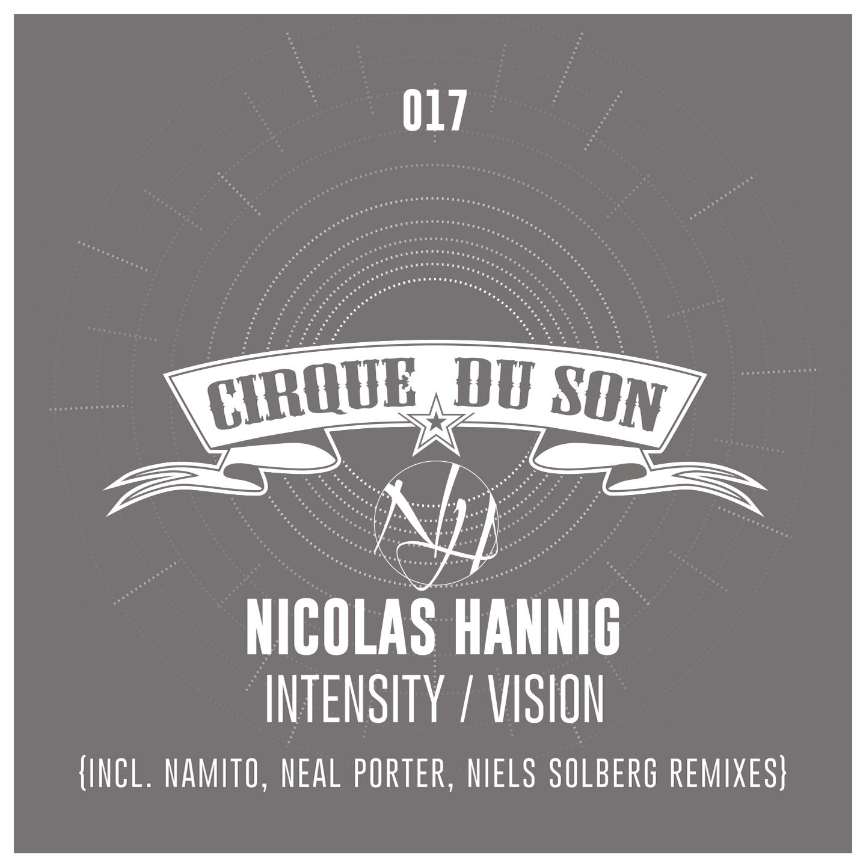 CIRQ017 Nicolas Hannig - Intensity / Vision (Incl. Namito Remix)