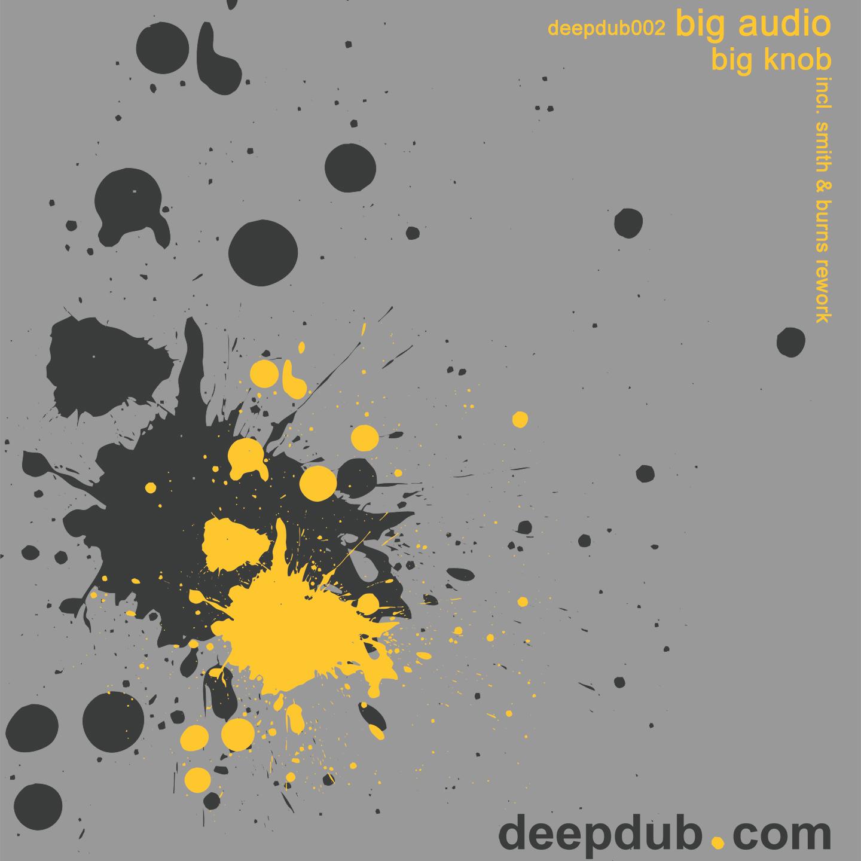 deepdub002 - Big Audio - Big Knob
