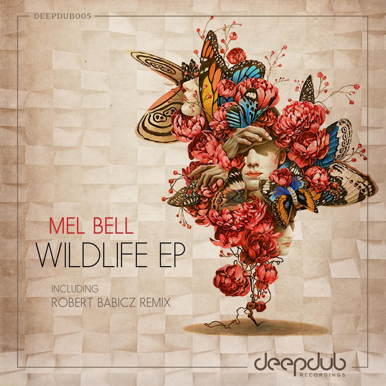 deepdub005 - Mel Bell - Wildlife EP